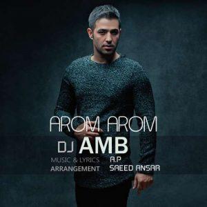 دانلود آهنگ دی جی AMB به نام آروم آروم