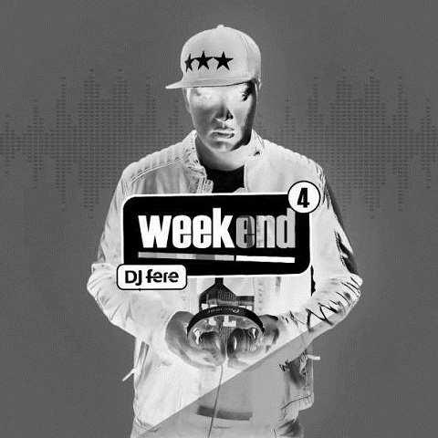 دانلود ریمیکس DJ Fere به نام Weekend Episode4