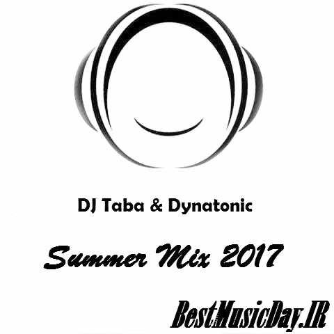دانلود ریمیکس دی جی تبا و دایناتونیک به نام میکس تابستان 2017