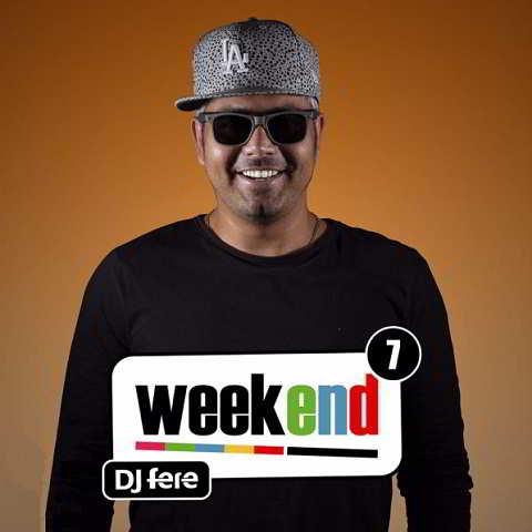 دانلود ریمیکس DJ Fere به نام Weekend Episode 7