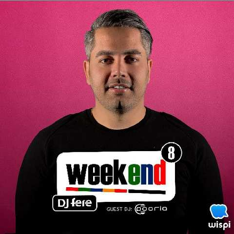دانلود ریمیکس DJ Fere به نام Weekend Episode 8