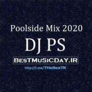 دانلود ریمیکس دی جی پی اس به نام Poolside Mix 2020