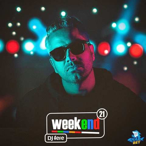 Download New Remix By Dj Fere Called Weekend Episode 21